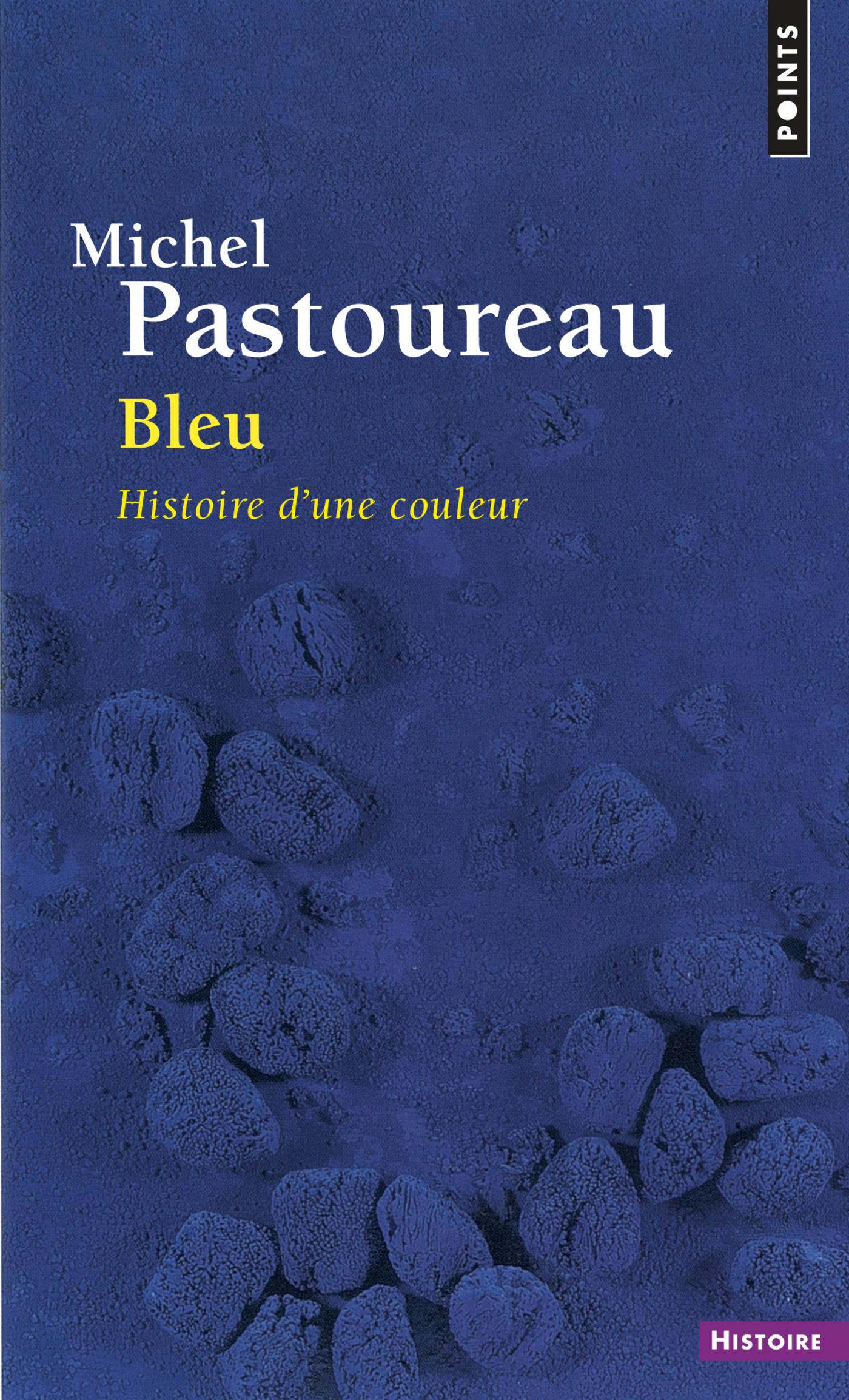 Bleu. Histoire d'une couleur | Pastoureau, Michel
