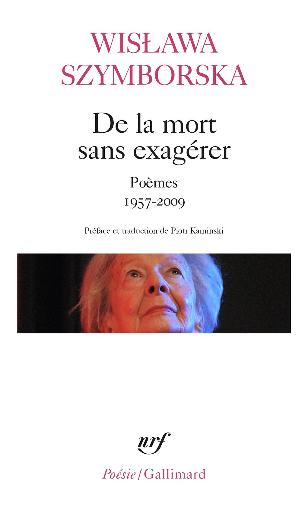 De la mort sans exagérer. Poèmes 1957-2009