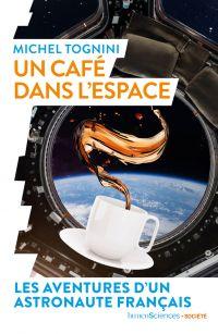 Un café dans l'espace | Tognini, Michel. Auteur