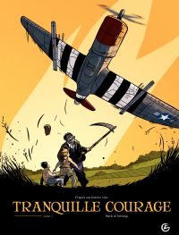 Tranquille courage - tome 1...