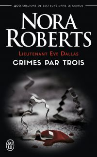 Image de couverture (Lieutenant Eve Dallas - Crimes par trois)
