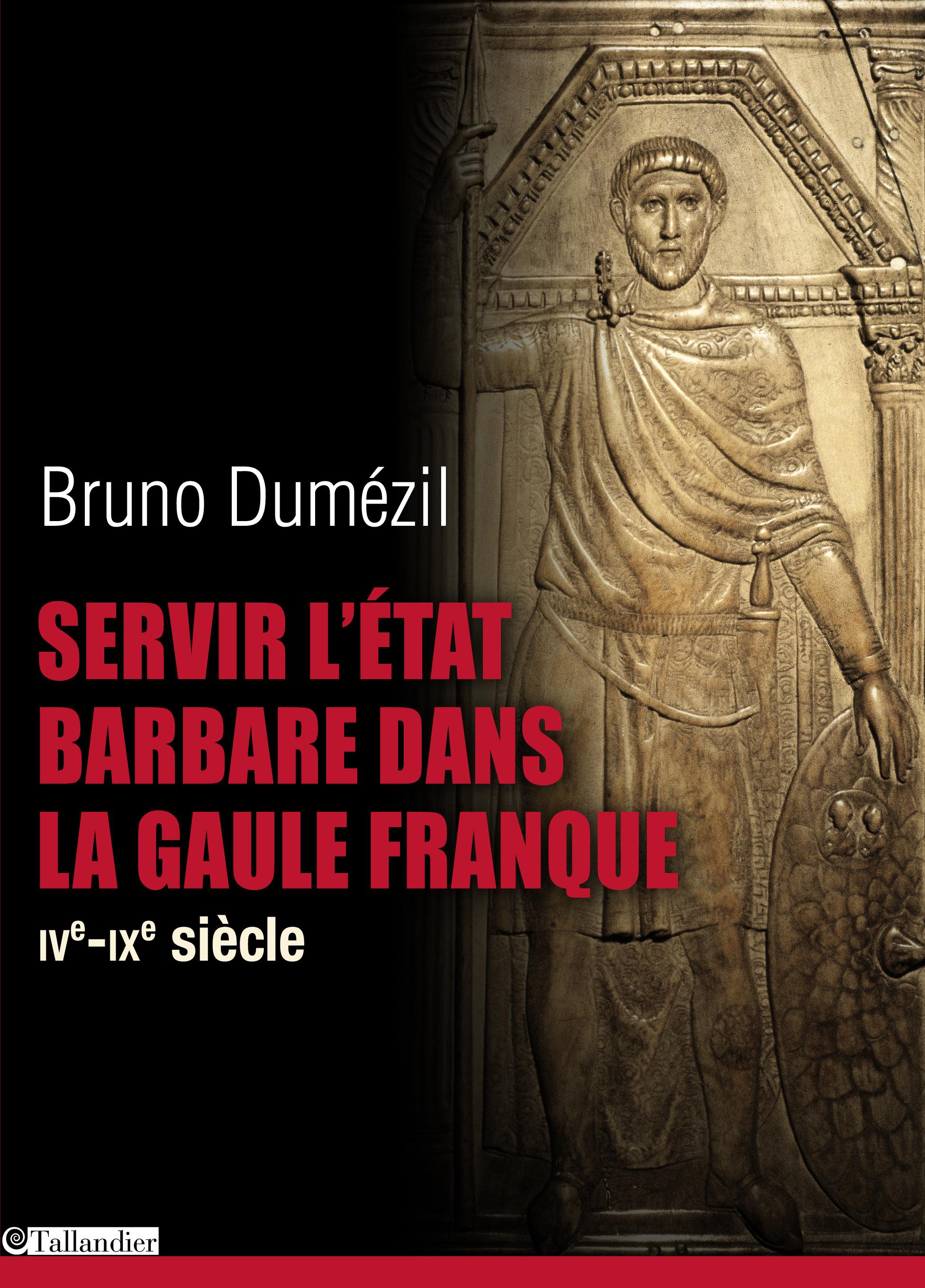 Servir l'Etat barbare dans la Gaule franque