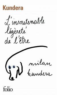 L'insoutenable légèreté de l'être   Kundera, Milan. Auteur