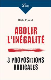 Abolir l'inégalité. 3 propositions radicales