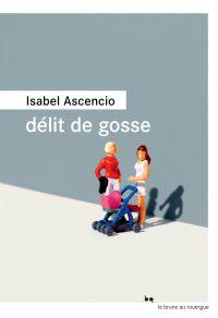 Délit de gosse | Ascencio, Isabel. Auteur