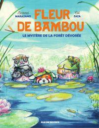Fleur de Bamboo - Le mystère de la forêt dévorée | Marazano, Richard. Auteur