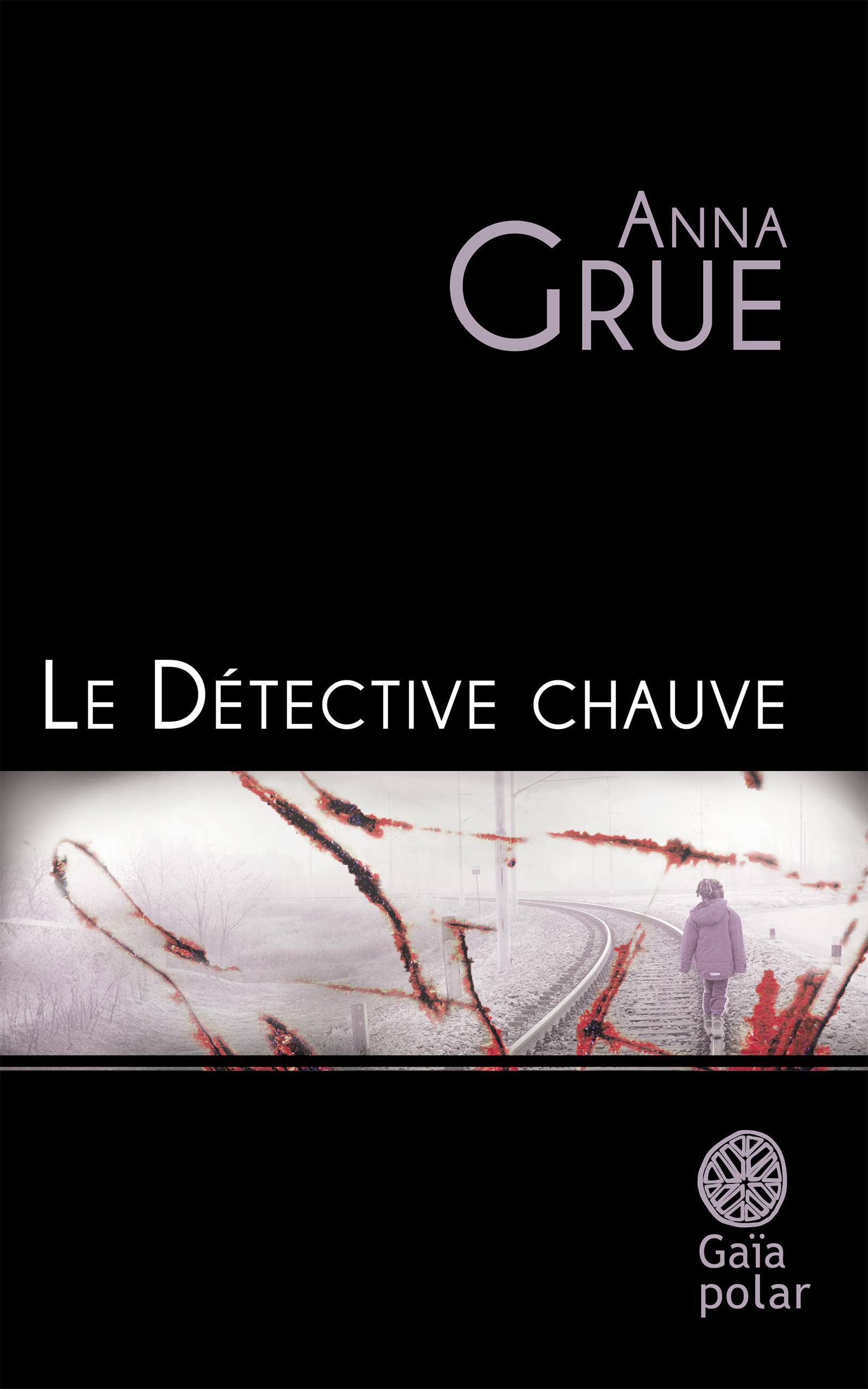Le Détective chauve | Grue, Anna