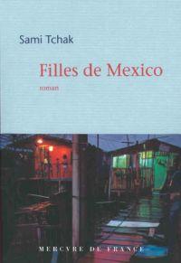Filles de Mexico | Tchak, Sami. Auteur