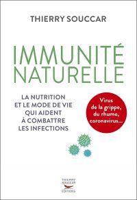 Immunité naturelle - la nutrition et le mode de vie qui aident à combattre les infections
