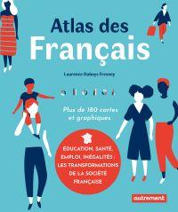 Atlas des Français | Duboys Fresney, Laurence. Auteur