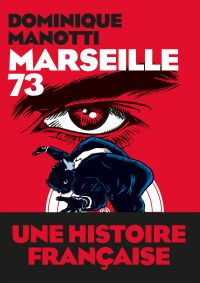 Marseille 73 | Manotti, Dominique. Auteur