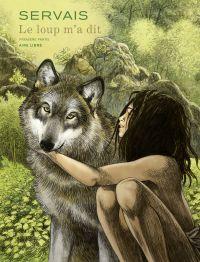 Le loup m'a dit - tome 1 - Le loup m'a dit T1/2 | Servais, Jean-Claude (1956-....). Auteur