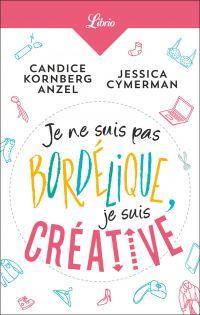 Je ne suis pas bordélique, je suis créative | Kornberg Anzel, Candice. Auteur