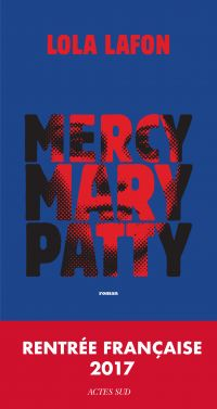 Mercy, Mary, Patty | Lafon, Lola. Auteur
