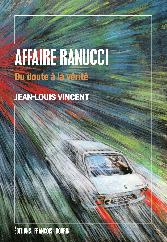 Affaire Ranucci, Du doute ? la v?rit?