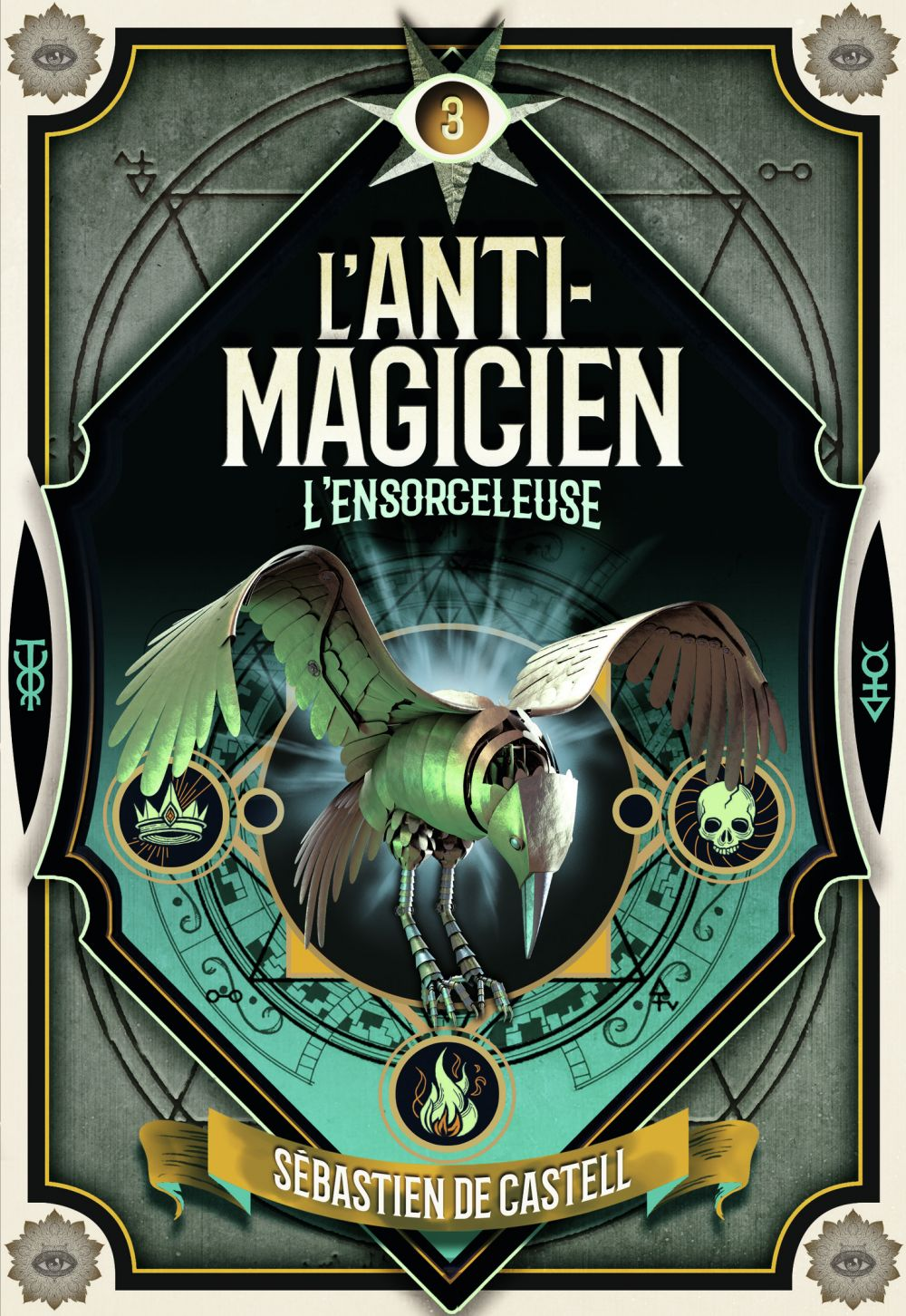 L'Anti-Magicien (Tome 3) - L'Ensorceleuse | Castell, Sébastien de
