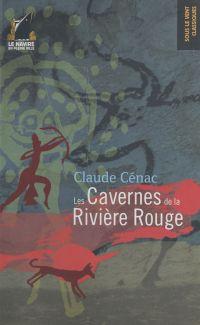 Les Cavernes de la rivière rouge | Cénac, Claude