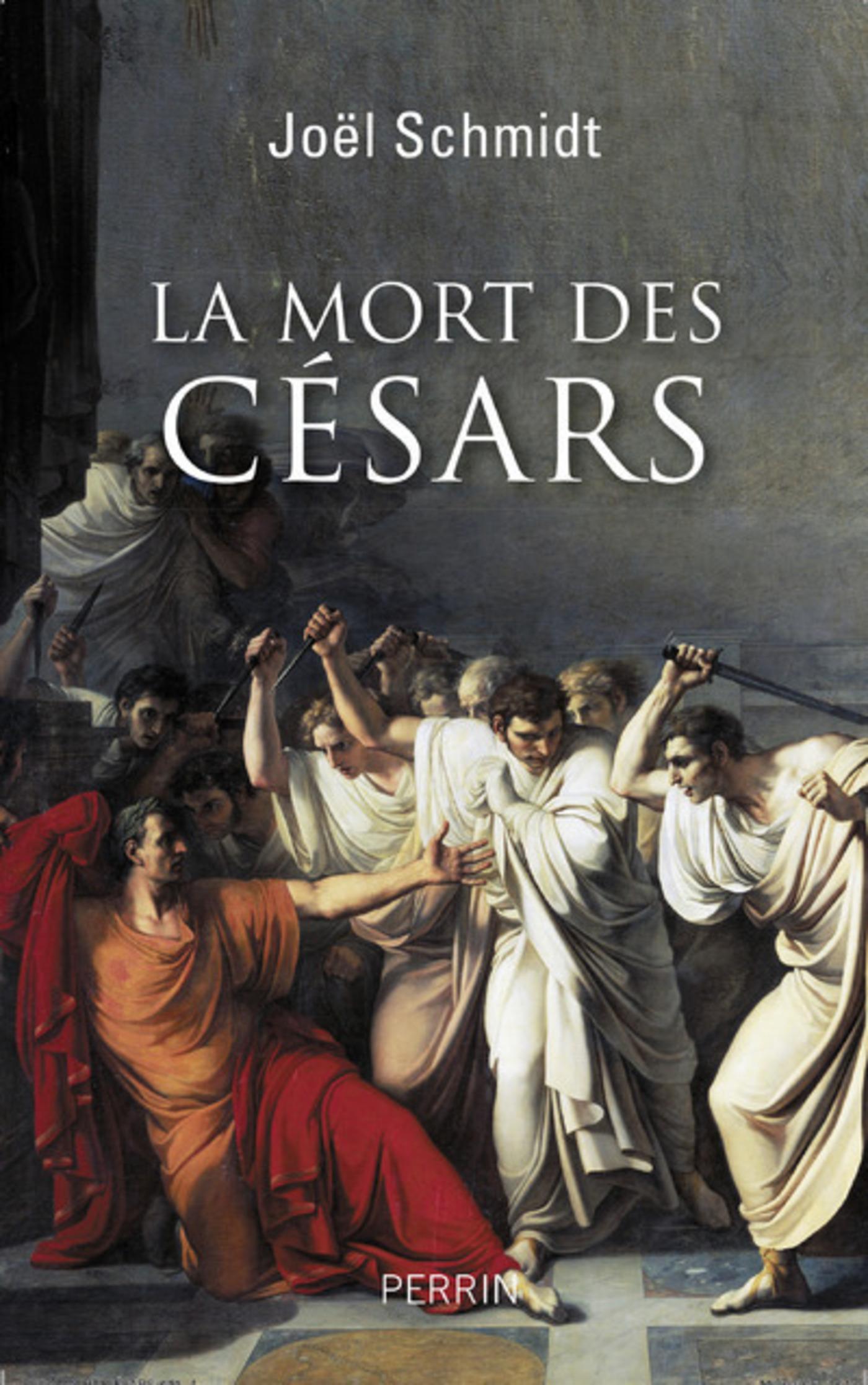 La mort des Césars | SCHMIDT, Joël