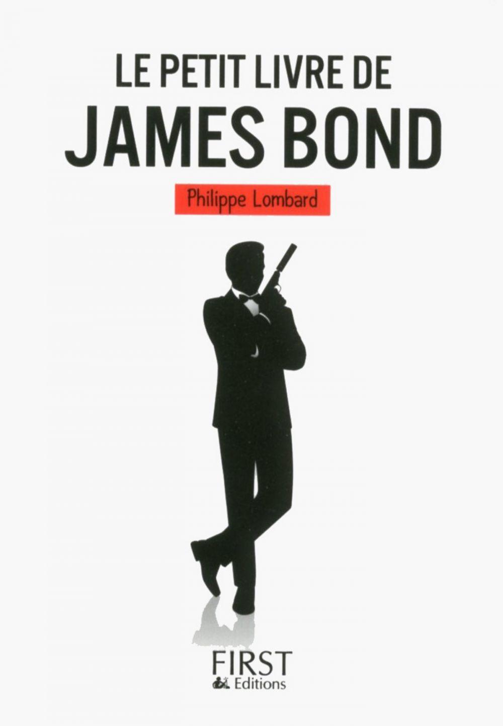 Le Petit Livre de James Bond | Lombard, Philippe (1972-....). Auteur