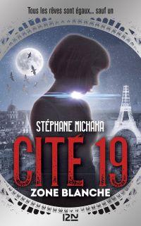 Cité 19 - tome 2 : Zone blanche | MICHAKA, Stéphane. Auteur
