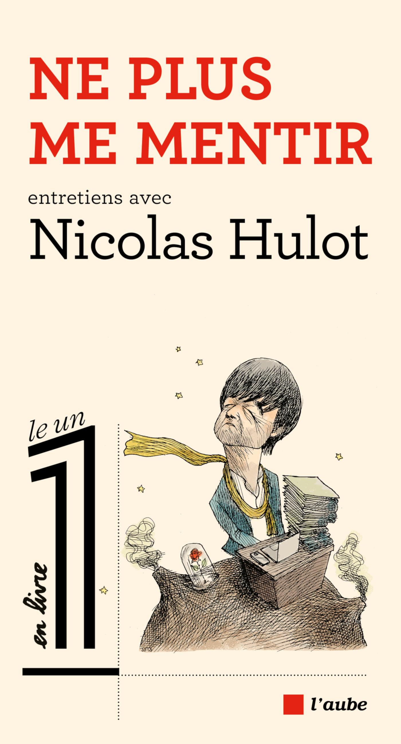 Ne plus me mentir | HULOT, Nicolas