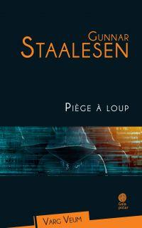 Piège à loup | Staalesen, Gunnar. Auteur