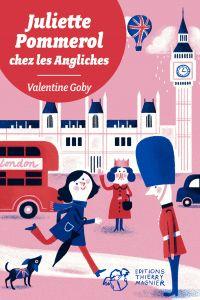 Juliette Pommerol chez les Angliches | Goby, Valentine. Auteur