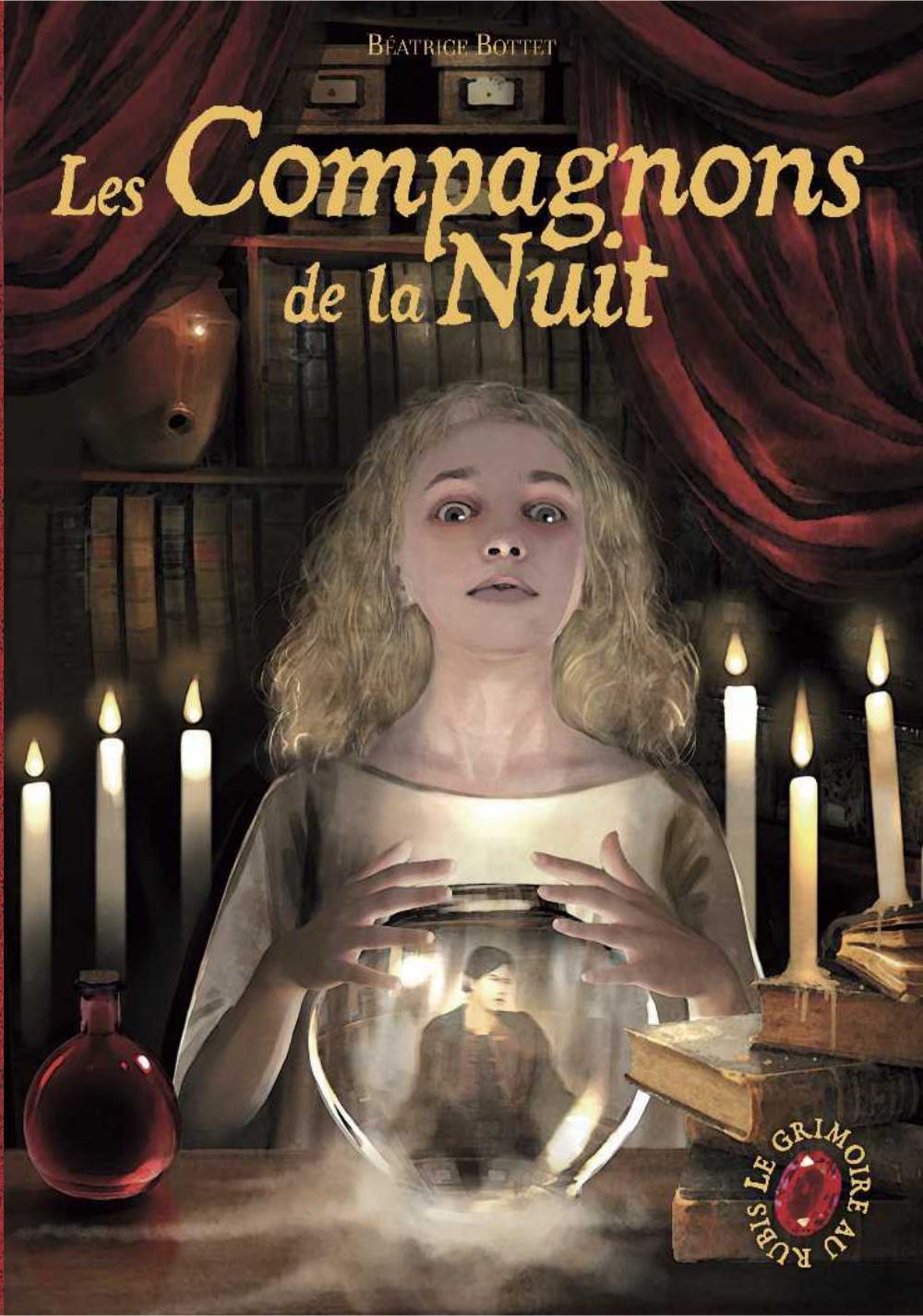 Le Grimoire au rubis (Tome 5) - Les Compagnons de la Nuit | Bottet, Béatrice