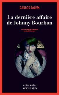 La dernière affaire de Johnny Bourbon | Salem, Carlos. Auteur