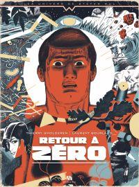 Retour à zéro | Smolderen, Thierry (1954-....). Auteur
