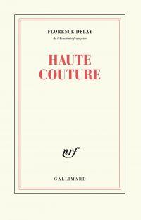 Haute couture | Delay, Florence (1941-....). Auteur