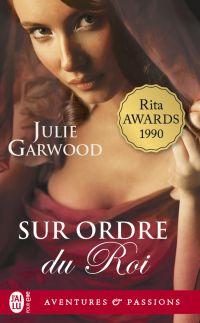 Sur ordre du roi   Garwood, Julie. Auteur