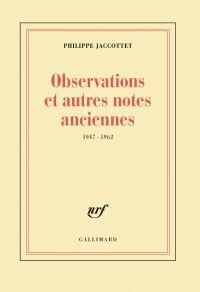 Observations et autres notes anciennes (1947-1962)