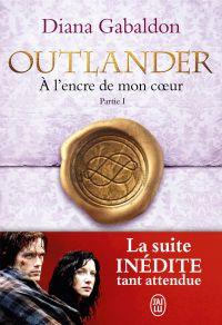 Outlander (Tome 8, Partie I) - À l'encre de mon coeur | Gabaldon, Diana. Auteur