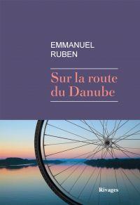 Sur la route du Danube | Ruben, Emmanuel