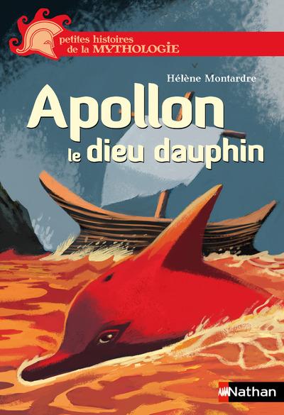 Apollon, le dieu dauphin | Montardre, Hélène. Auteur