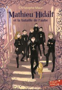 Mathieu Hidalf (Tome 4) - Mathieu Hidalf et la bataille de l'aube | Mauri, Christophe. Auteur