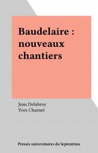 Baudelaire : nouveaux chant...