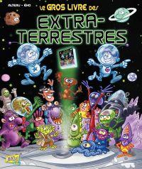 Le Gros Livre des Extra-terrestres