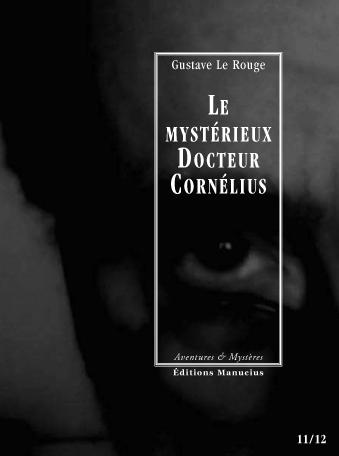 Le Mystérieux Docteur Cornélius, épisodes 11 et 12