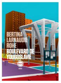 Boulevard de Yougoslavie | Bertina, Arno (1975-....). Auteur