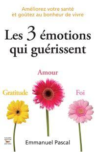 Les 3 émotions qui guérissent
