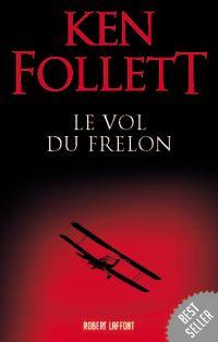 Le Vol du frelon | FOLLETT, Ken. Auteur