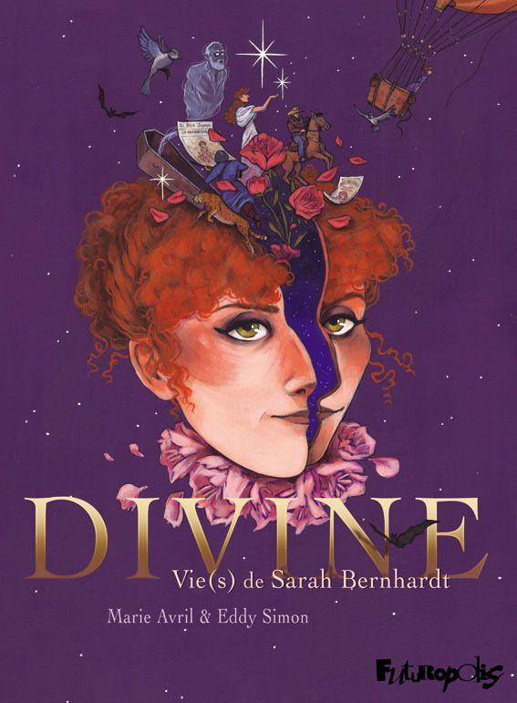 Divine. Vie(s) de Sarah Bernhardt | Avril, Marie. Auteur
