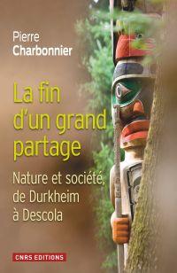 Image de couverture (La fin d'un grand partage : nature et société, de Durkheim à Descola)