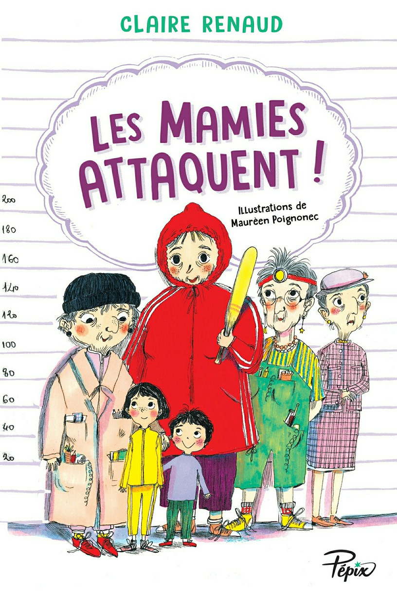 Les mamies attaquent ! | Renaud, Claire. Auteur
