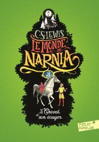 Le Monde de Narnia (Tome 3) - Le Cheval et son écuyer | Lewis, Clives Staples. Auteur