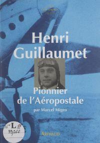 Henri Guillaumet, pionnier ...