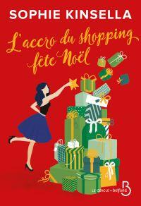 L'Accro du shopping fête Noël | KINSELLA, Sophie. Auteur