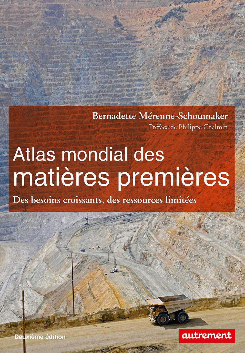 Atlas mondial des matières premières. Des besoins croissants, des ressources limitées